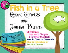 Fish in a Tree Reading Responses and Journal PromptsThis is a set of 53 questions about the book Fish in a Tree by Lynda Mullaly Hunt.  The questions can be used as task cards or printed for interactive notebooks.  Each question correlates with a specific chapter in the book, and two prompts are included for after the book.The questions are a mix of reading responses and journal prompts. $