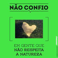 Mas nós confiamos em você. Assine pelo Desmatamento Zero.
