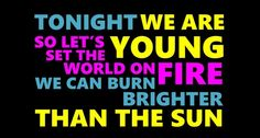We Are Young - By: Fun.