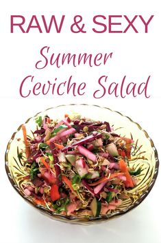 Great for a Party! Ceviche, Raw Vegan, Cabbage, Salads, Lose Weight, Vegetables, Healthy, Sexy, Party