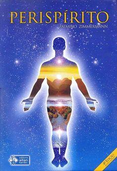 Baixar Livro Perispírito - Zalmino Zimmermann em PDF, ePub e Mobi ou ler online Spiritus, Spirituality, Knowledge, Ebooks, Kindle, Books Online, Spirituality Books, Positive Mental Attitude, Yoga Symbols