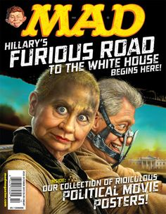 officialmadmagazine:  A VIEW TO A SHILL DEPT.MAD's Next Cover: Hillary Clinton's Furious Road to the White House Keep reading