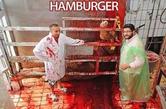 Every bite of flesh includes sadism and murder and the consumer sponsorship of the vile inhuman massacre.