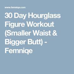 30 Day Hourglass Figure Workout (Smaller Waist & Bigger Butt) - Femniqe