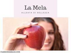 Forse non ci avete mai pensato, ma l'alleato più prezioso per la  nostra bellezza ce l'abbiamo a portata di ortofrutta!! Fashionize blog ha selezionato i migliori prodotti alla mela.