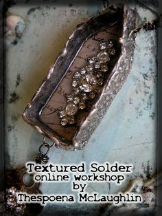 Vintiquities Workshop: Textured Solder Online Workshop Now Open!