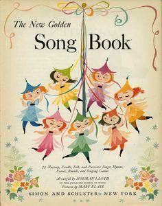 Mary Blair Song Book Great post with lots of illustrations from the book