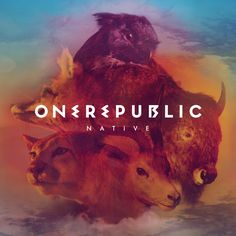 OneRepublic - Native (Official 2013 Album Cover)...LOVE THEM!!!