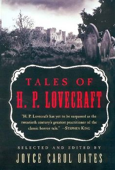"""""""The Dunwich Horror"""" in Tales of H.P. Lovecraft by H.P. Lovecraft, Joyce Carol Oates (ed.)"""