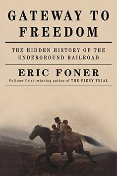 Gateway to Freedom: The Hidden History of the Underground Railroad