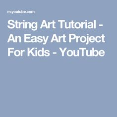 String Art Tutorial - An Easy Art Project For Kids - YouTube