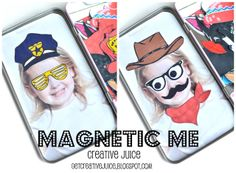 "Brilliant idea! ""Magnetic Me"" - little photo booth props are perfect for a metal tin and picture of your child. My kids would love this!"