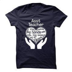 Proud Be An Asst Teacher T Shirt, Hoodie, Sweatshirts - t shirt designs #Tshirt #T-Shirts