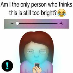 I keep my brightness low always and its still to bright -Ninq