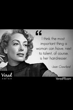 I think the most important thing a woman can have, next to talent, of course is her hairdresser. Hairdresser Quotes, Hairstylist Quotes, Hairstylist Problems, Salon Quotes, Hair Quotes, Love Hair, Great Hair, Beauty Quotes, Beauty Shop