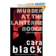 """Murder at the Lanterne Rouge ○ """"Outstanding.... Readers will relish realistic villains and an evocative atmosphere that begs for a trip to the City of Lights."""" —Publishers Weekly, Starred Review"""