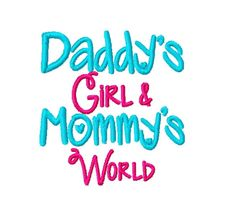 A personal favorite from my Etsy shop https://www.etsy.com/listing/219881451/daddys-girl-and-mommys-world-machine