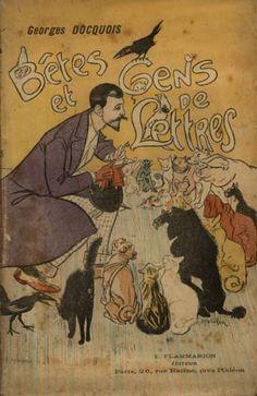 """""""Bêtes et gens de lettres"""" by Georges Docquois, 1895 - cover illustration by Steinlen"""