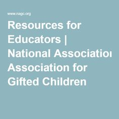 Resources for Educators | National Association for Gifted Children