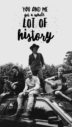 Really tou and me have a whole  lot of  history