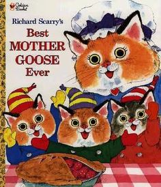 Best Mother Goose Ever  ~  by: Richard Scarry