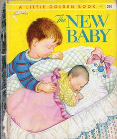 The New Baby, Eloise Wilkin, 1948- Cover     Little Golden Books, 1948.  By Ruth & Harold Shane, Illustrations by Eloise Wilkin  Had this one