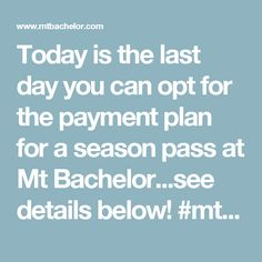 Today is the last day you can opt for the payment plan for a season pass at Mt Bachelor...see details below!  #mtbachelor #snow #skiing #snowboarding #bendoregon