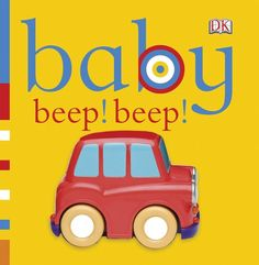 Baby: Beep! Beep! (Baby Chunky Board Books) by DK Publishing