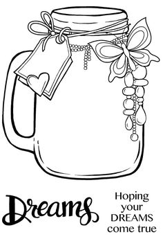 Motiv-stempel Clear stamp Jar of Dreams Glas Traum Spruch Woodware Cute Coloring Pages, Adult Coloring Pages, Coloring Sheets, Coloring Books, Colored Mason Jars, Doodle Art Drawing, Jar Gifts, Mason Jar Crafts, Copics