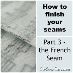 How to sew a French Seam. Use with gift bags.