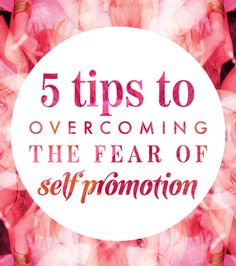 5 MIRACULOUSLY MOTIVATING TIPS TO OVERCOMING YOUR FEAR OF SELF-PROMOTION » Alex Beadon