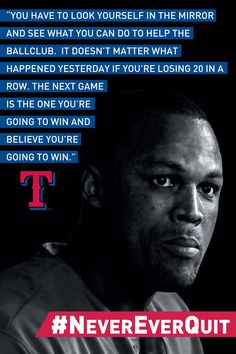 The next game is the one you're going to win and believe you're going to win. #NeverEverQuit Rangers Baseball, Tx Rangers, Texas Rangers Players, Texas Rangers Shirts, Baseball Fight, Baseball Girls, Baseball Quotes, Baseball Live, Texas Baseball