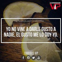 El gusto me lo doy yo.!   ____________________ #teamcorridosvip #corridosvip #corridosybanda #corridos #quotes #regionalmexicano #frasesvip #promotion #promo #corridosgram