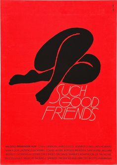 """Such Good Friends"" (1971) / Director: Otto Preminger / Writers: Lois Gould (based on the novel by), Elaine May (screenplay) / Stars: Dyan Cannon, James Coco, Jennifer O'Neill #poster"