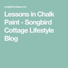 Lessons in Chalk Paint - Songbird Cottage Lifestyle Blog