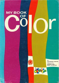 My Book of Color, 1961. Illustrated by George and Mary Atherton.