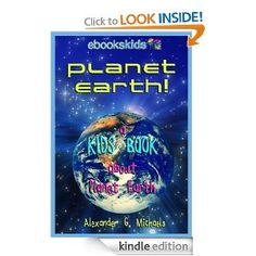 Amazon.com: Planet Earth! A Kids Book About Planet Earth - Fun Facts & Pictures About Our Oceans, Mountains, Rivers, Deserts, Endangered Species & More (eBooks Kids Space) eBook: Alexander G. Michaels: Kindle Store