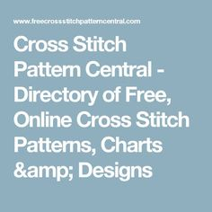 Cross Stitch Pattern Central - Directory of Free, Online Cross Stitch Patterns, Charts & Designs