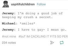 I have to gay -