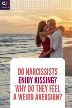 Do Narcissists enjoy kissing? Why do they feel a weird aversion?