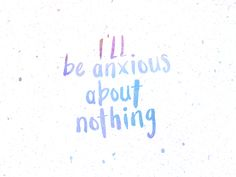 Anxious About Nothing by Dana DeSerio