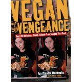 Vegan with a Vengeance : Over 150 Delicious, Cheap, Animal-Free Recipes That Rock (Paperback)By Isa Chandra Moskowitz