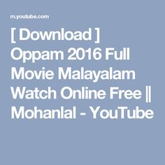 [ Download ] Oppam 2016 Full Movie Malayalam Watch Online Free ||  Mohanlal - YouTube