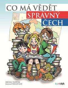 Co má vědět správný Čech - Současnost a historie Comic Books, Memories, Comics, School, Cover, Art, Literatura, Historia, Memoirs