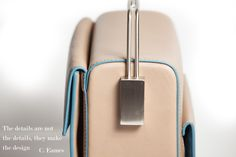 The details are not the details. They make the design #quotes #eames #design #lautem #handbags  www.lautemshop.com