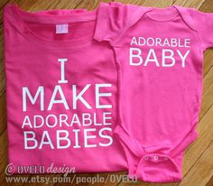 Mommy and Me New Mom I Make Adorable Babies set Pick Your Colors Womens Cut T shirt and Bodysuit
