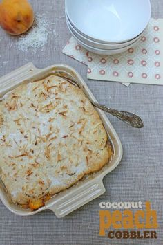Coconut Peach Cobbler recipe -- Delicious way to enjoy your fresh peaches!