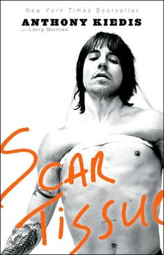 Such an amazing autobiography.  Anthony Kiedis.  Scar Tissue.
