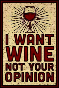 """""""I want Wine not your opinion"""" Wine T logo __[lookhuman.com] (Remix) #WineyBitch (Wine glass Illustration Quotes) #cCreams #cRed"""