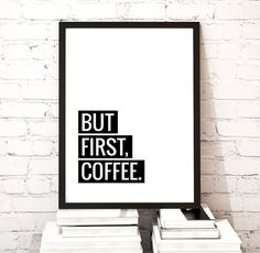 "Art Digital Print ""But First Coffee"" Printable Art, Inspirational Quote Typography Wall Art Poster, Instant Download DIY PRINT"